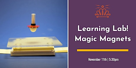 Learning Lab! Magic Magnets tickets