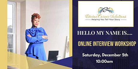 Hello My Name Is.....Online Interview Workshop tickets