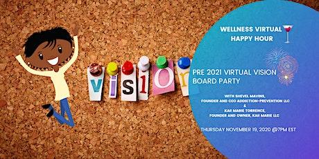 Wellness Virtual Happy Hour - Pre- 2021 Virtual Vision Board Party tickets