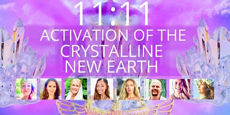 11:11 AGE OF LIGHT- ACTIVATION OF THE CRYSTALLINE NEW EARTH - Online + Live tickets