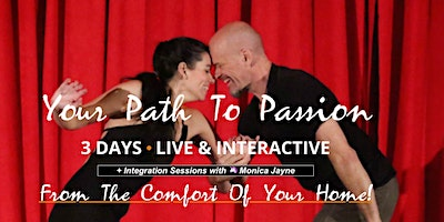 Path to Passion + Integration with Monica Jayne