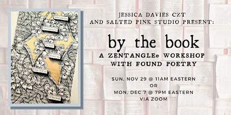 By the Book: A Zentangle® Workshop with Found Poetry tickets