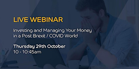 Investing and Managing Your Money in a Post Brexit / COVID World tickets