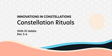 Innovations in Constellations: Constellation Rituals tickets