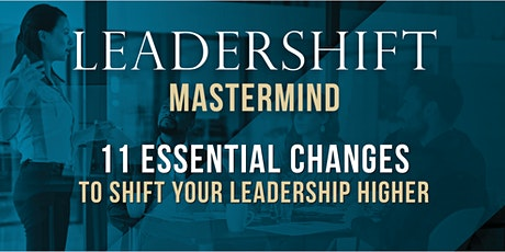Leadershift - 11 Essential Changes To Shift Your Leadership Higher tickets