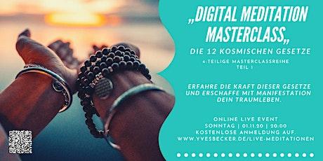 """DIGITAL MEDITATION MASTERCLASS - """"DIE 12 KOSMISCHEN GESETZE"""" TEIL 1 Tickets"""