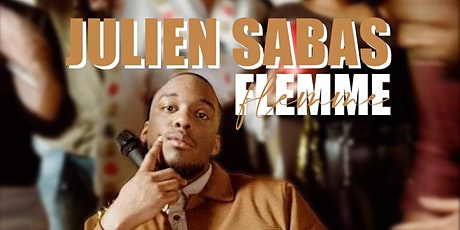 Julien Sabas Spectacle: Flemme billets