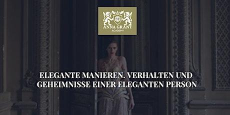 Elegante Manieren. Verhalten und Geheimnisse einer eleganten Person Tickets