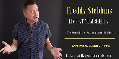 Have-Nots Comedy Presents Freddy Stebbins tickets