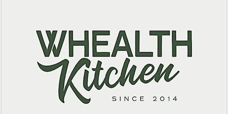 Whealth Kitchen Food Entrepreneurship Class tickets