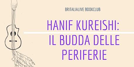 BritaliaLive Bookclub: Il Budda delle Periferie di Hanif Kureishi biglietti