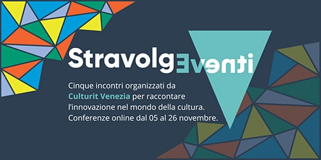 StravolgEventi: raccontare l'innovazione nel mondo della cultura biglietti
