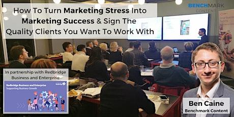 How to turn marketing stress into marketing success tickets
