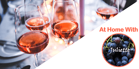 At Home With Juliette - Online Wine Tasting tickets