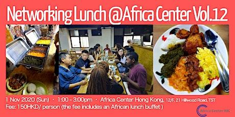 Networking Lunch @Africa Center Hong Kong Vol.12