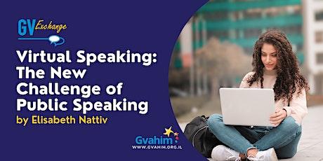 Virtual Speaking:The New Challenge of Public Speaking with Elisabeth Nattiv tickets