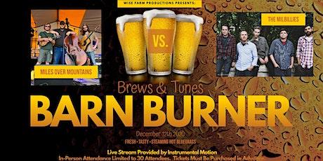 Brews & Tunes:  Barn Burner Edition tickets