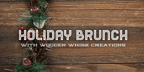 Holiday Brunch with Wooden Whisk Creations (Auburn Hills / Saturday) tickets