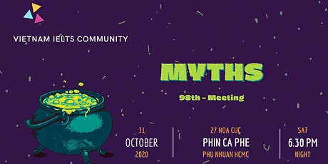 Vietnam IELTS Community - 98th meeting - Topic: Myths tickets