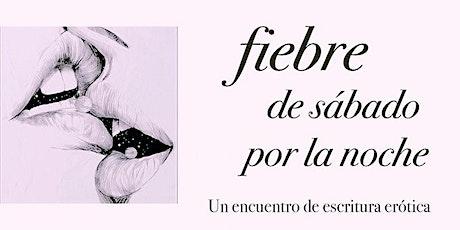FIEBRE DE SÁBADO POR LA NOCHE 2ºEDICION: Un encuentro de escritura erótica entradas