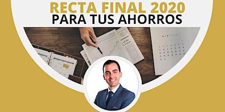 RECTA FINAL 2020 PARA TUS AHORROS entradas