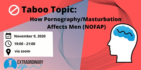 Taboo Topic: How Pornography/Masturbation Affects Men (NOFAP) tickets