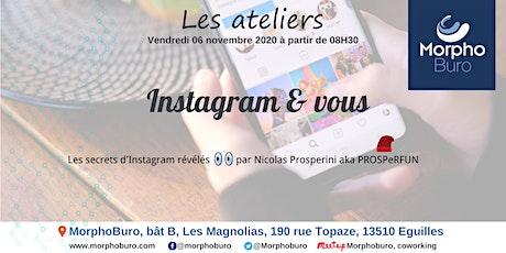 Atelier - Instagram & vous : les secrets d'Instagram révélés par PROSPeRFUN billets