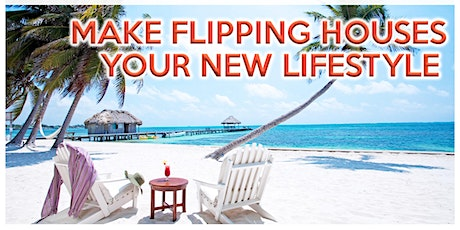 FLIPPING HOUSES from a  beach your NEW LIFESTYLE!!! | Introduction tickets