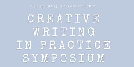 Creative Writing in Practice Symposium tickets