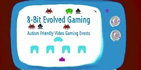 8-bit Evolved 16+ Autism Friendly Gaming Event tickets