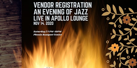 VENDOR REGISTRATION AN EVENING OF JAZZ 11.14.20 tickets