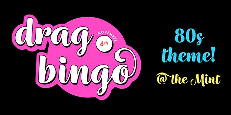 Drag Bingo at The Mint - 80s Night tickets