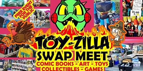 NOVEMBER TOY-ZILLA SWAP MEET #10 Collectibles - Toys -  Comics FREE EVENT! tickets