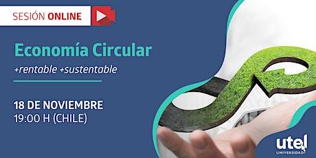 """Sesión online """"Economía circular + rentable + sustentable"""" entradas"""