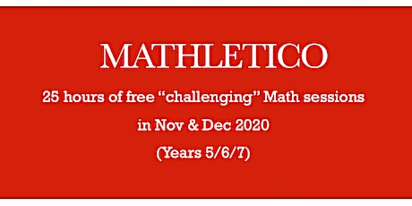 MATHLETICO - 25 hours of free Math sessions in Nov & Dec 2020 (Year 5/6/7) tickets