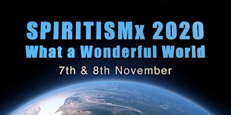SPIRITISMx 2020: What a Wonderful World tickets
