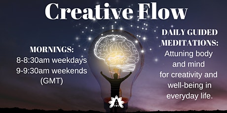 Creative Flow Dojo: DAILY Meditations - Attuning Body & Mind for Wellbeing tickets