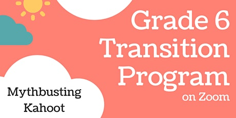 Grade six online secondary school transitioning session tickets