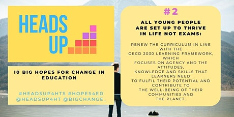HeadsUp4HTs #Hopes4Ed #2: Young people thrive in life, not just in exams tickets