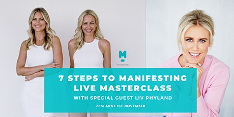7 Steps to Becoming a Master Manifestor with Special Guest Liv Phyland tickets