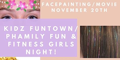 Kidz Funtown/Phamily Fun & Fitness Girls' Night! tickets