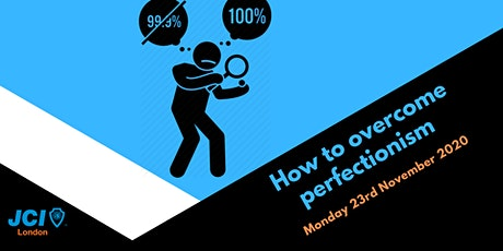 How to overcome perfectionism! tickets