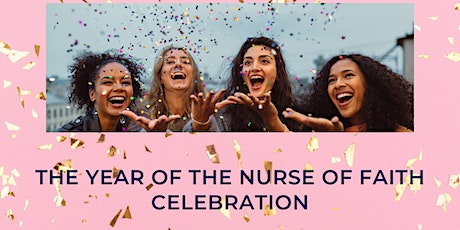 The Year of The Nurse Of Faith Celebration tickets