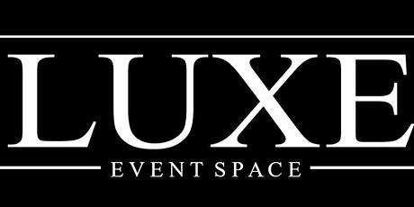 LUXE Event Space *GRAND OPENING* tickets