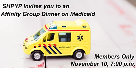 MEMBERS ONLY OPPORTUNITY: SHPYP Affinity Dinner on Medicaid tickets
