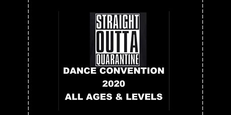 Straight Outta Quarantine Dance Convention 2020 tickets