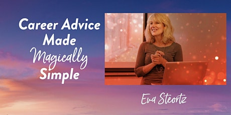 FREE Career Advice Made Magically Simple Presentation and Workshop tickets