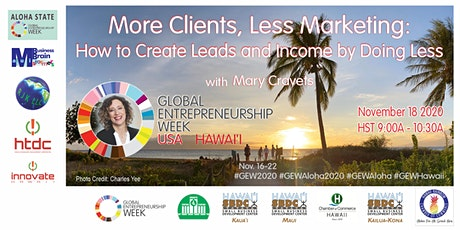 More Clients, Less Marketing: How to Create More Leads ...   2020 GEW Aloha tickets
