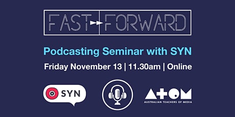 FAST FORWARD: Podcasting Seminar with SYN tickets