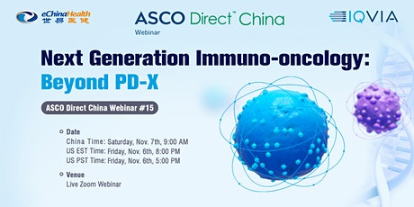 ASCO Direct China #15: Next Generation Immuno-oncology: Beyond PD-X tickets